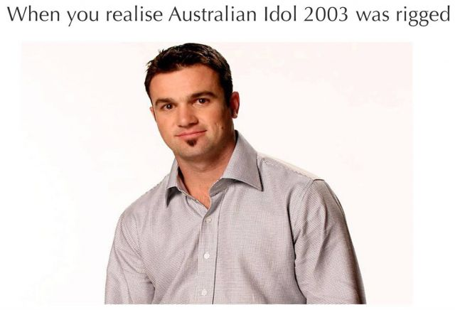 shannon noll meme rigged source facebook Shannon Noll was robbed of winning hit TV show Australian Idol 2003